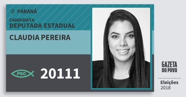 Santinho Claudia Pereira 20111 (PSC) Deputada Estadual | Paraná | Eleições 2018
