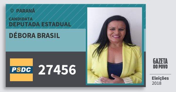 Santinho Débora Brasil 27456 (DC) Deputada Estadual | Paraná | Eleições 2018