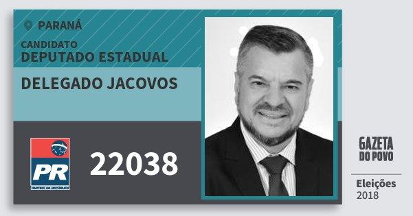 Santinho Delegado Jacovos 22038 (PR) Deputado Estadual | Paraná | Eleições 2018