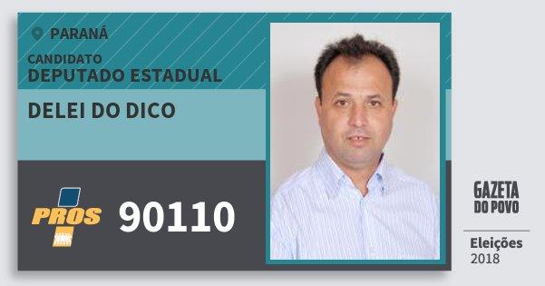 Santinho Delei do Dico 90110 (PROS) Deputado Estadual | Paraná | Eleições 2018