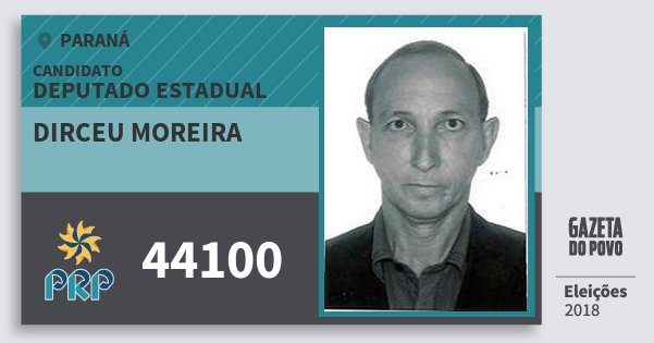 Santinho Dirceu Moreira 44100 (PRP) Deputado Estadual | Paraná | Eleições 2018