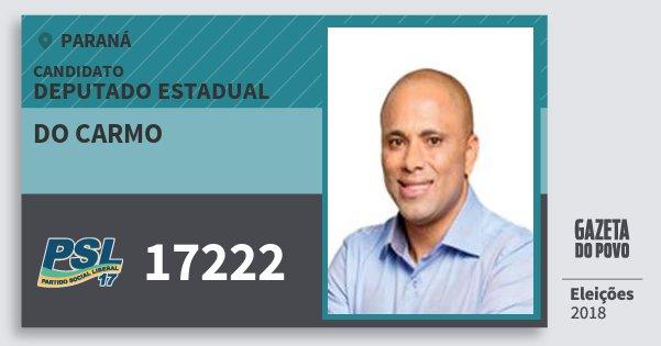 Santinho do Carmo 17222 (PSL) Deputado Estadual | Paraná | Eleições 2018