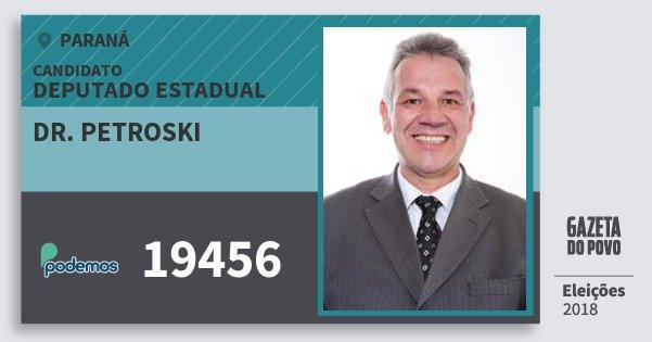 Santinho Dr. Petroski 19456 (PODE) Deputado Estadual | Paraná | Eleições 2018