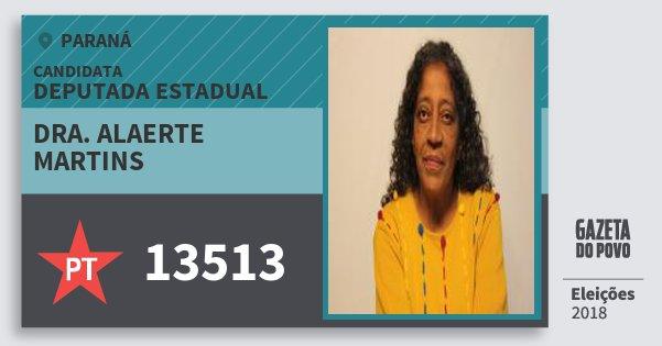Santinho Dra. Alaerte Martins 13513 (PT) Deputada Estadual | Paraná | Eleições 2018