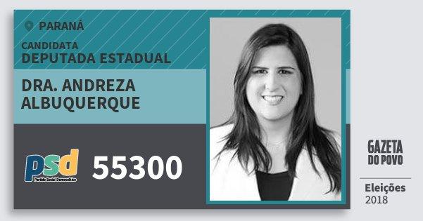 Santinho Dra. Andreza Albuquerque 55300 (PSD) Deputada Estadual | Paraná | Eleições 2018