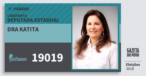 Santinho Dra Katita 19019 (PODE) Deputada Estadual | Paraná | Eleições 2018