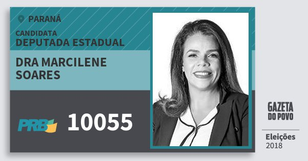 Santinho Dra Marcilene Soares 10055 (PRB) Deputada Estadual | Paraná | Eleições 2018