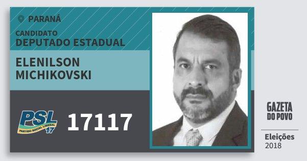 Santinho Elenilson Michikovski 17117 (PSL) Deputado Estadual | Paraná | Eleições 2018