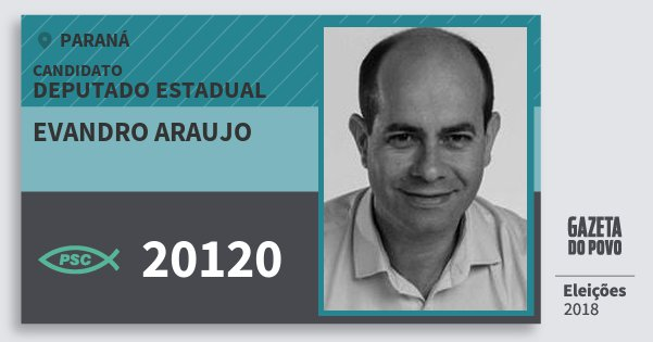 Santinho Evandro Araujo 20120 (PSC) Deputado Estadual | Paraná | Eleições 2018