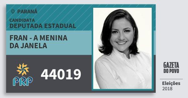 Santinho Fran - A Menina da Janela 44019 (PRP) Deputada Estadual | Paraná | Eleições 2018