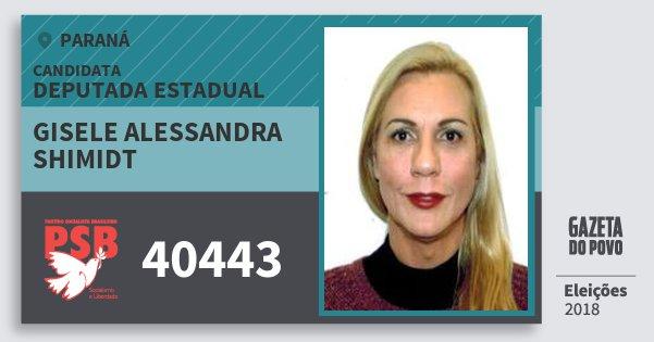 Santinho Gisele Alessandra Shimidt 40443 (PSB) Deputada Estadual | Paraná | Eleições 2018