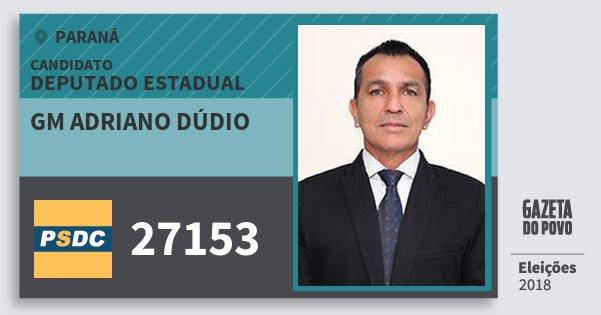 Santinho Gm Adriano Dúdio 27153 (DC) Deputado Estadual | Paraná | Eleições 2018