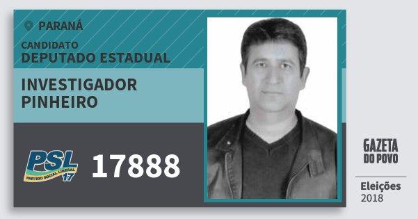 Santinho Investigador Pinheiro 17888 (PSL) Deputado Estadual | Paraná | Eleições 2018