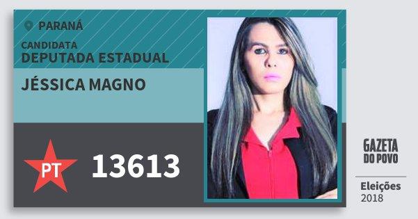 Santinho Jéssica Magno 13613 (PT) Deputada Estadual | Paraná | Eleições 2018