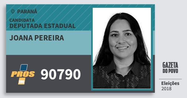 Santinho Joana Pereira 90790 (PROS) Deputada Estadual | Paraná | Eleições 2018