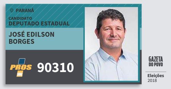 Santinho José Edilson Borges 90310 (PROS) Deputado Estadual | Paraná | Eleições 2018