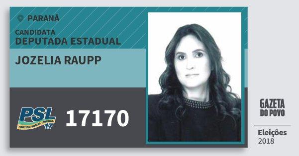 Santinho Jozelia Raupp 17170 (PSL) Deputada Estadual | Paraná | Eleições 2018