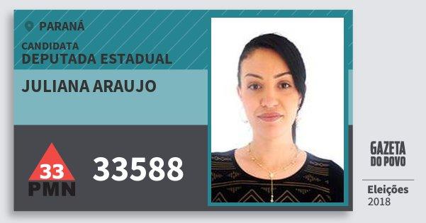 Santinho Juliana Araujo 33588 (PMN) Deputada Estadual | Paraná | Eleições 2018