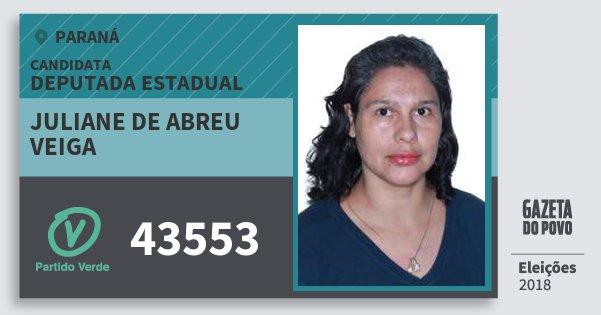 Santinho Juliane de Abreu Veiga 43553 (PV) Deputada Estadual | Paraná | Eleições 2018