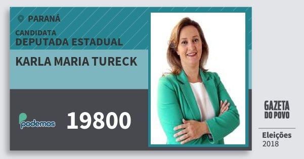 Santinho Karla Maria Tureck 19800 (PODE) Deputada Estadual | Paraná | Eleições 2018