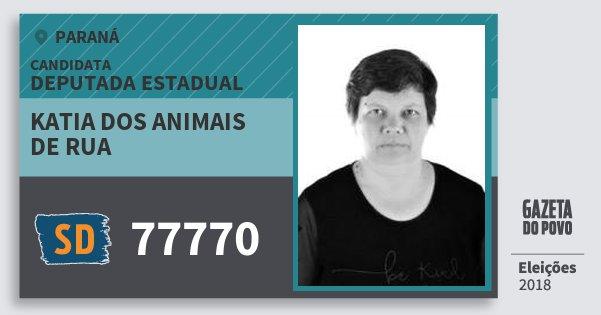 Santinho Katia dos Animais de Rua 77770 (SOLIDARIEDADE) Deputada Estadual | Paraná | Eleições 2018