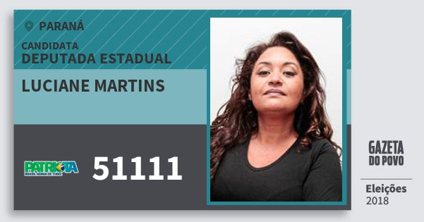 Santinho Luciane Martins 51111 (PATRI) Deputada Estadual | Paraná | Eleições 2018