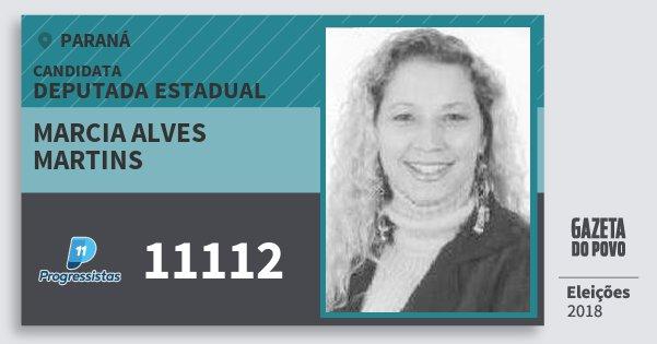 Santinho Marcia Alves Martins 11112 (PP) Deputada Estadual | Paraná | Eleições 2018