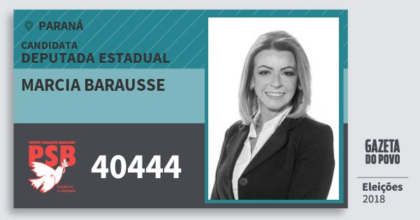 Santinho Marcia Barausse 40444 (PSB) Deputada Estadual | Paraná | Eleições 2018