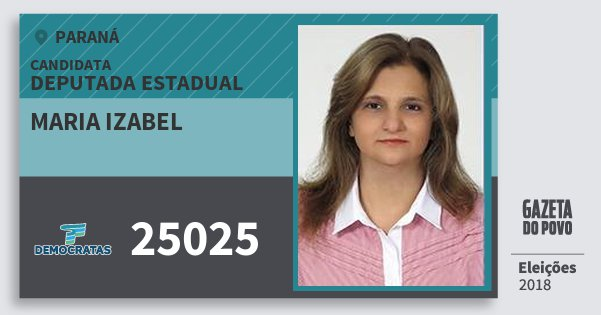 Santinho Maria Izabel 25025 (DEM) Deputada Estadual | Paraná | Eleições 2018
