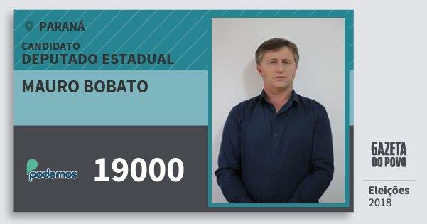 Santinho Mauro Bobato 19000 (PODE) Deputado Estadual | Paraná | Eleições 2018