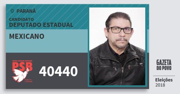 Santinho Mexicano 40440 (PSB) Deputado Estadual | Paraná | Eleições 2018