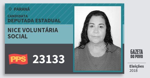 Santinho Nice Voluntária Social 23133 (PPS) Deputada Estadual | Paraná | Eleições 2018