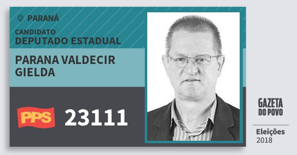 Santinho Parana Valdecir Gielda 23111 (PPS) Deputado Estadual | Paraná | Eleições 2018