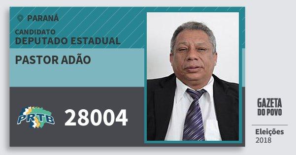 Santinho Pastor Adão 28004 (PRTB) Deputado Estadual | Paraná | Eleições 2018