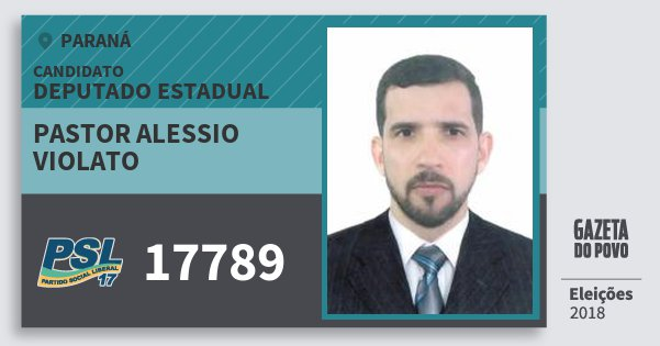 Santinho Pastor Alessio Violato 17789 (PSL) Deputado Estadual | Paraná | Eleições 2018