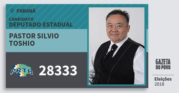 Santinho Pastor Silvio Toshio 28333 (PRTB) Deputado Estadual | Paraná | Eleições 2018