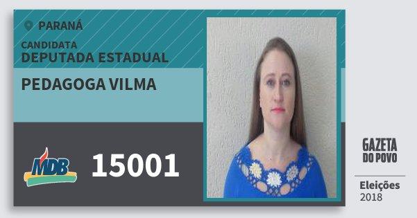 Santinho Pedagoga Vilma 15001 (MDB) Deputada Estadual | Paraná | Eleições 2018