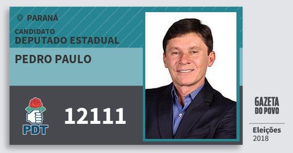 Santinho Pedro Paulo 12111 (PDT) Deputado Estadual | Paraná | Eleições 2018
