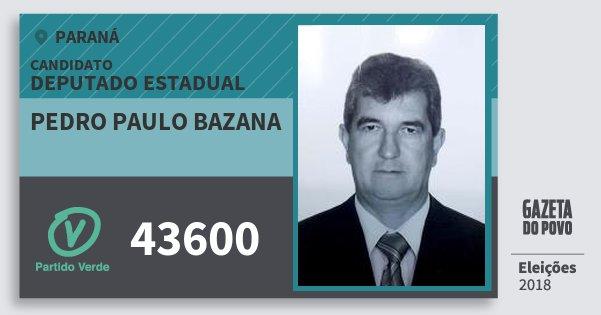 Santinho Pedro Paulo Bazana 43600 (PV) Deputado Estadual | Paraná | Eleições 2018