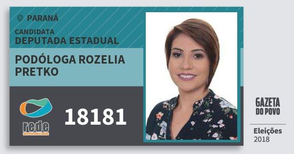 Santinho Podóloga Rozelia Pretko 18181 (REDE) Deputada Estadual   Paraná   Eleições 2018