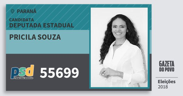 Santinho Pricila Souza 55699 (PSD) Deputada Estadual | Paraná | Eleições 2018