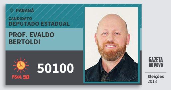 Santinho Prof. Evaldo Bertoldi 50100 (PSOL) Deputado Estadual | Paraná | Eleições 2018