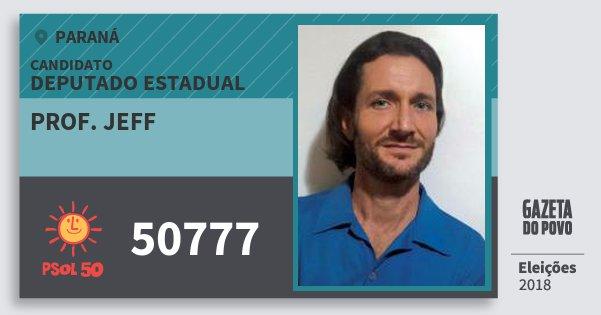 Santinho Prof. Jeff 50777 (PSOL) Deputado Estadual | Paraná | Eleições 2018