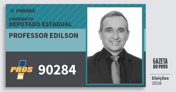 Santinho Professor Edilson 90284 (PROS) Deputado Estadual | Paraná | Eleições 2018