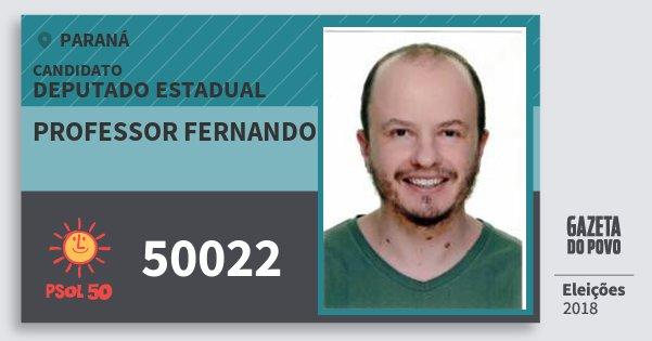 Santinho Professor Fernando 50022 (PSOL) Deputado Estadual | Paraná | Eleições 2018