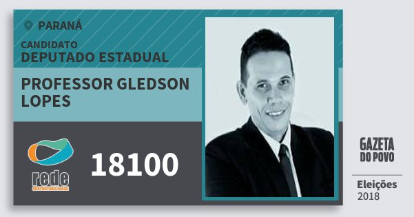 Santinho Professor Gledson Lopes 18100 (REDE) Deputado Estadual | Paraná | Eleições 2018