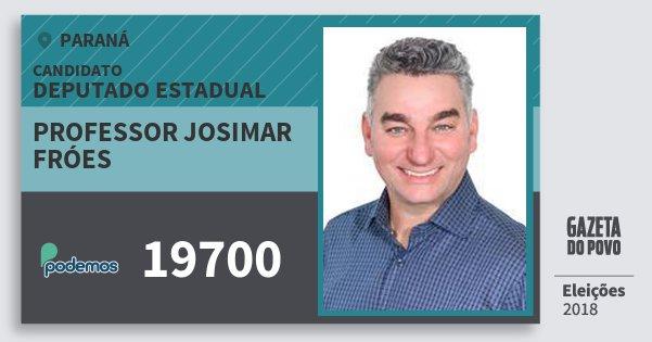Santinho Professor Josimar Fróes 19700 (PODE) Deputado Estadual | Paraná | Eleições 2018