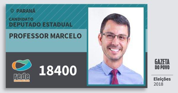 Santinho Professor Marcelo 18400 (REDE) Deputado Estadual | Paraná | Eleições 2018