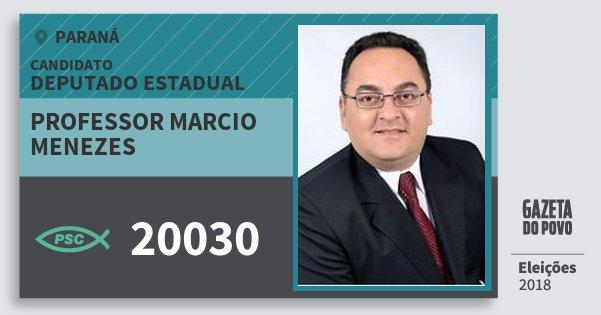 Santinho Professor Marcio Menezes 20030 (PSC) Deputado Estadual | Paraná | Eleições 2018