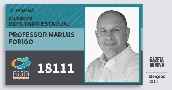 Santinho Professor Marlus Forigo 18111 (REDE) Deputado Estadual | Paraná | Eleições 2018